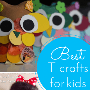 The best T craft ideas for kids