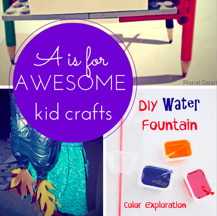 A is for AWESOME craft ideas for kids