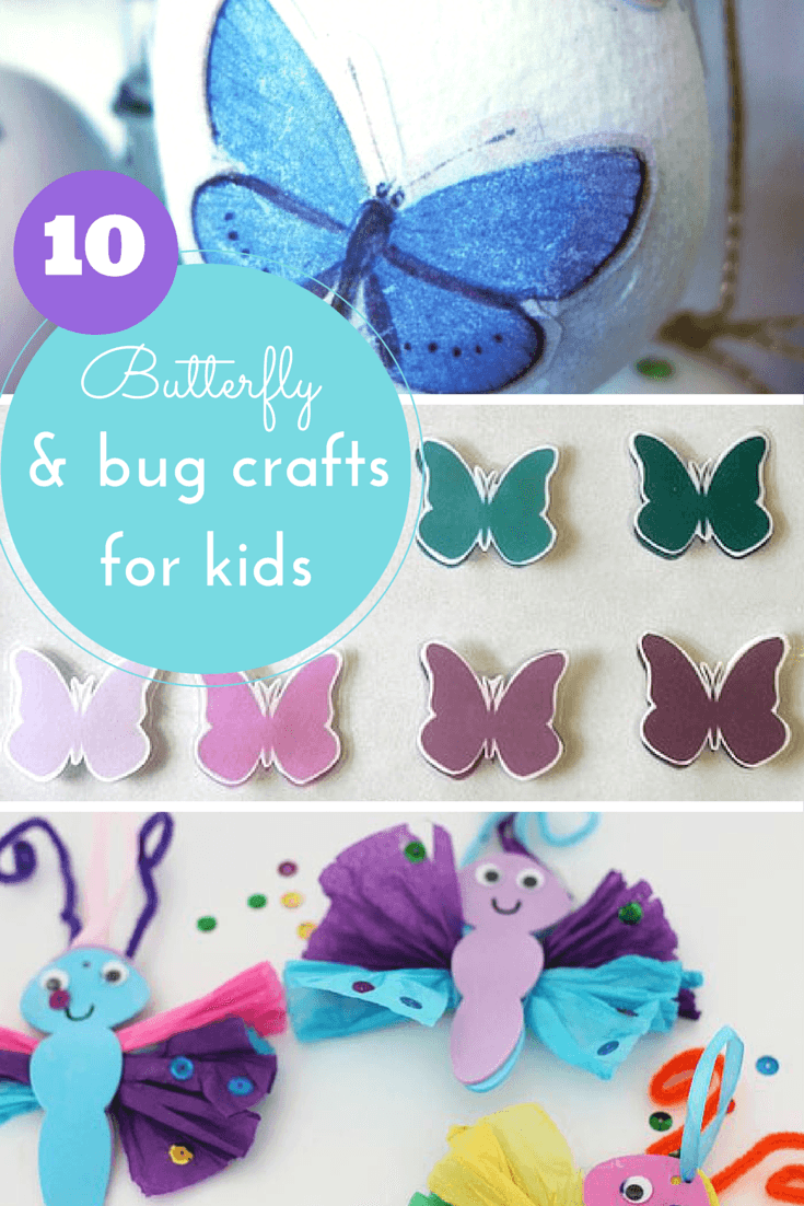 10 awesome butterfly and bug crafts for kids