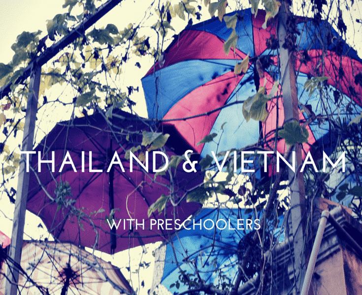 THAILAND & VIETNAM with preschoolers