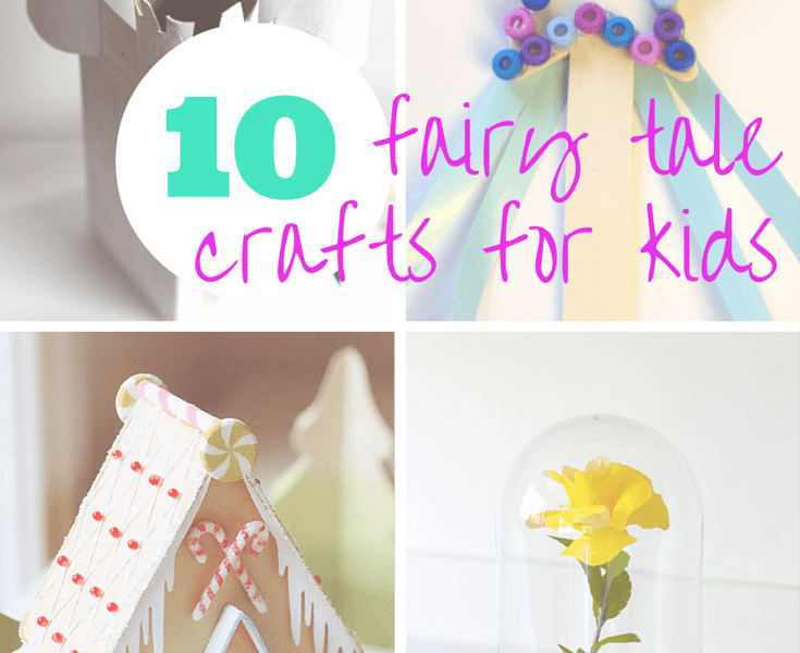 10 Fairy Tale Crafts for Kids