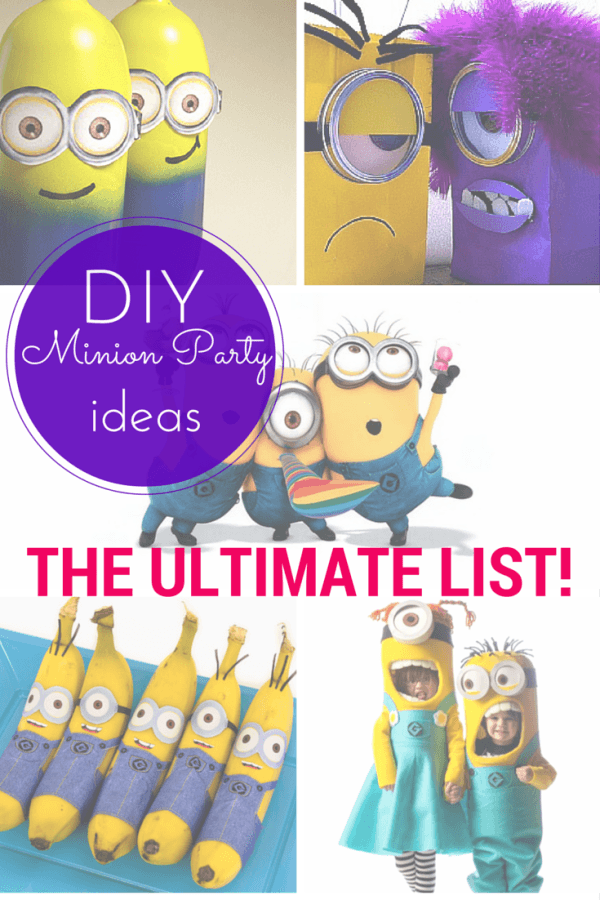 Ultimate List of DIY minion party ideas