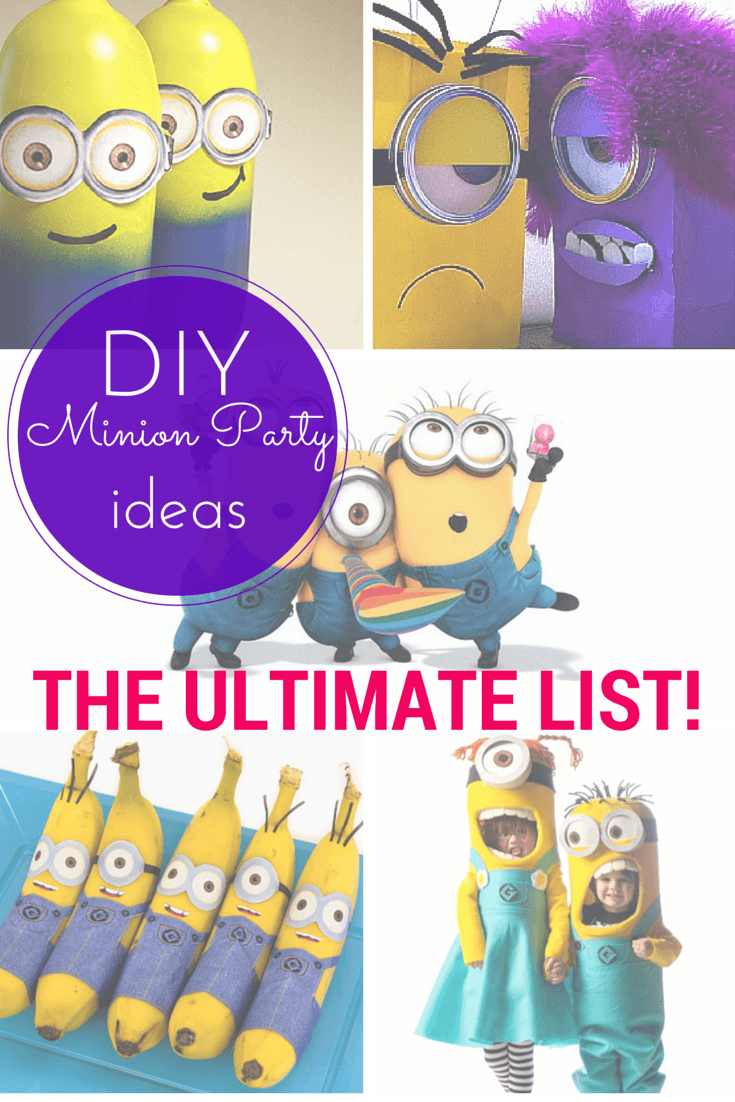 The ultimate list of DIY minion party ideas!