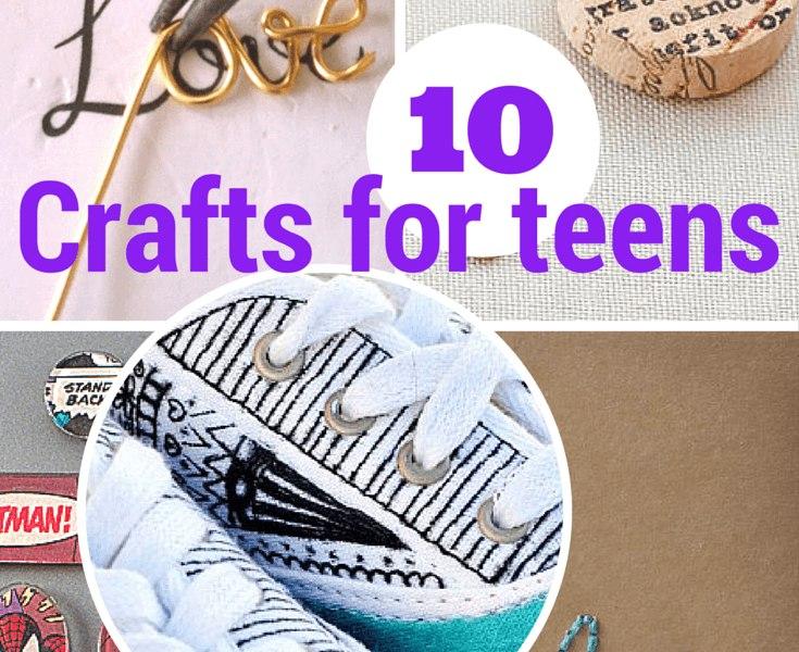 10 terrific crafts for teens & tweens